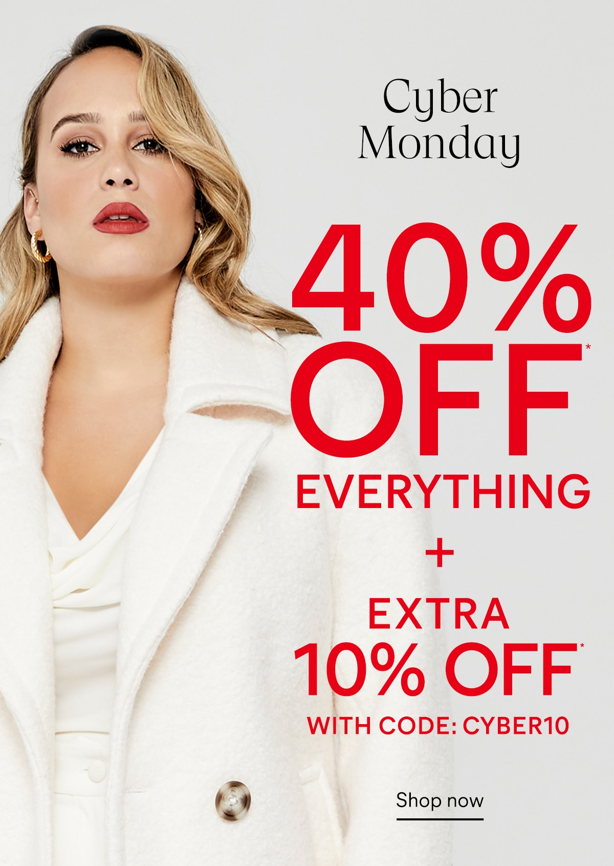 Cyber Monday 40% off everything + Extra 10% off with code: CYBER10