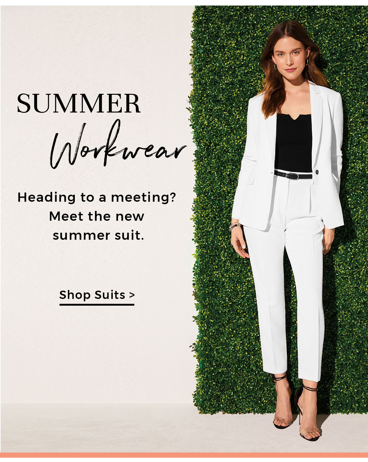 Summer Workwear CTA: Shop suits Heading to a meeting? Meet the new summer suit.