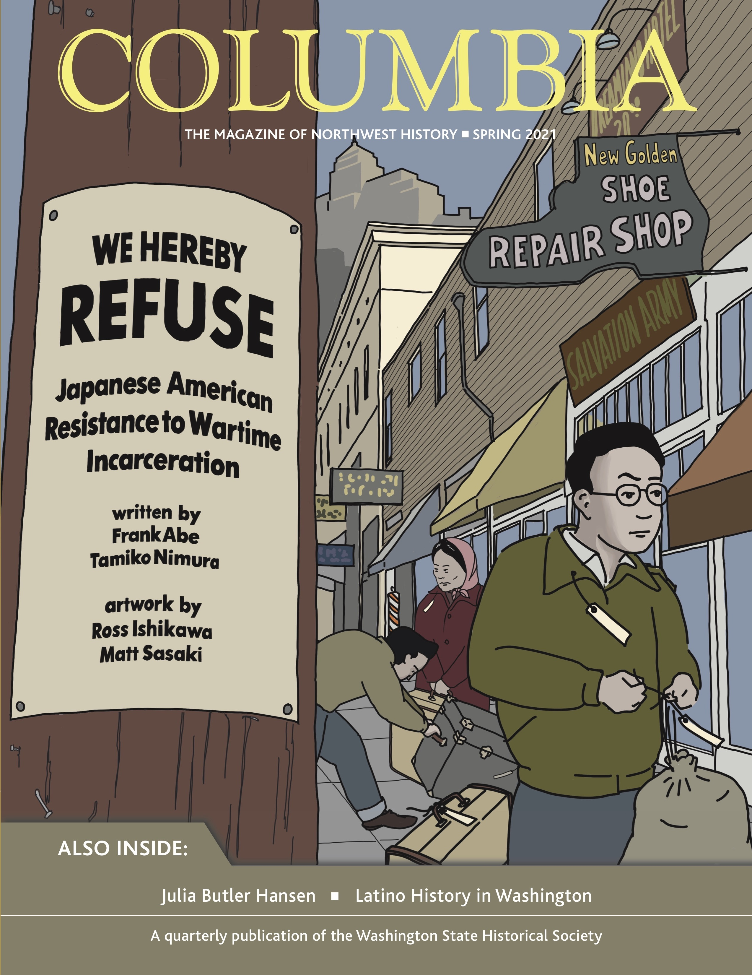 """Cover of """"Columbia Magazine"""" illustrated with a sign on a pole reading """"We hereby refuse - Japanese American Resistance to Wartime Incarceration - written by Frank Abe, Tomiko Nimura - artwork by Ross Ishikawa, Matt Sasaki"""""""