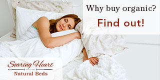 Why buy organic? Soaring Heart Natural Beds