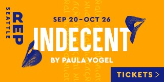 "Seattle Rep Theater - ""Indecent"" by Paula Vogel - Sept 20 - Oct 26"