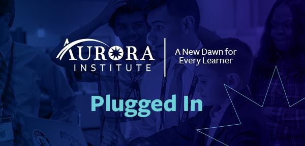 Aurora Institute - Plugged In